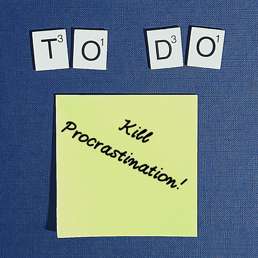 Kill Procrastination Today!